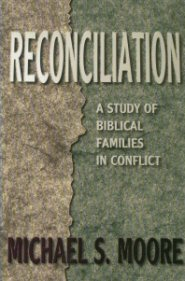 Reconciliation: A Study of Biblical Families in Conflict