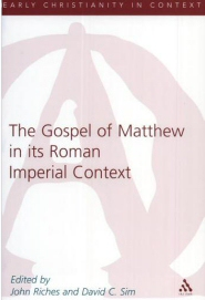 The Gospel of Matthew in its Roman Imperial Context