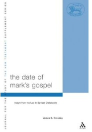 The Date of Mark's Gospel: Insights from the Law in Earliest Christianity