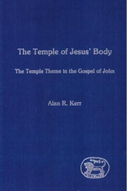 The Temple of Jesus' Body: The Temple Theme in the Gospel of John