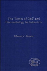The Finger of God and Pneumatology in Luke-Acts