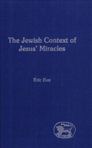 The Jewish Context of Jesus' Miracles