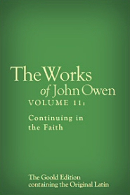 The Works of John Owen, Vol. 11: Continuing in the Faith