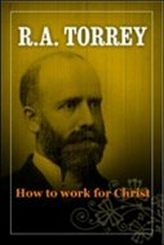 How to Work for Christ: A Compendium of Effective Methods