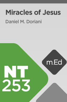 Mobile Ed: NT253 Miracles of Jesus (8 hour course)