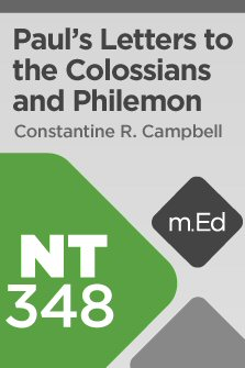 Mobile Ed: NT348 Book Study: Paul's Letters to the Colossians and Philemon (5 hour course)