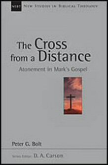 The Cross from a Distance: Atonement in Mark's Gospel