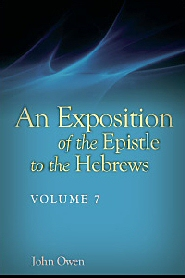 An Exposition of the Epistle to the Hebrews, vol. 7