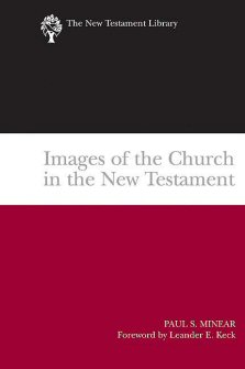 The New Testament Library Series: Images of the Church in the New Testament