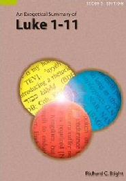 An Exegetical Summary of Luke 1–11, 2nd. ed.