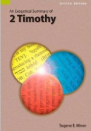 An Exegetical Summary of 2 Timothy, 2nd ed.