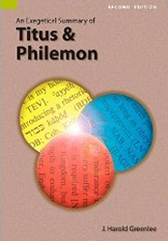 An Exegetical Summary of Titus and Philemon, 2nd ed.