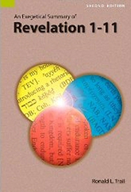An Exegetical Summary of Revelation 1–11, 2nd ed.