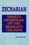 Zechariah: Israel's Messenger of the Messiah's Triumph