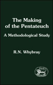The Making of the Pentateuch: A Methodological Study