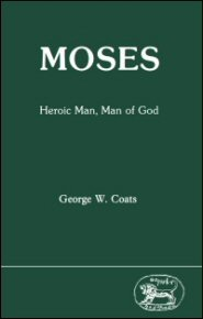 Moses: Heroic Man, Man of God