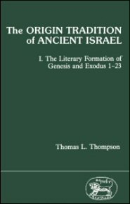 Origin Tradition of Ancient Israel: The Literary Formation of Genesis and Exodus 1–23