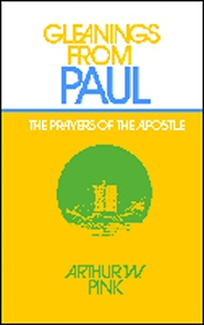 Gleanings from Paul: The Prayers of the Apostle