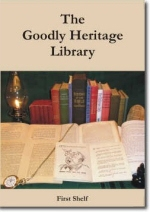 Goodly Heritage Library: Shelf One