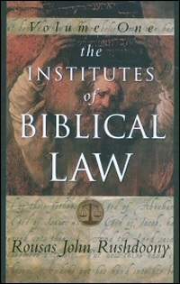 The Institutes of Biblical Law, vol. 1