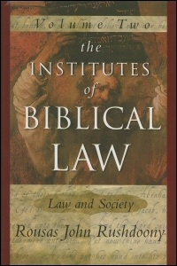 The Institutes of Biblical Law, vol. 2: Law and Society