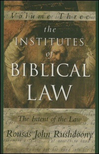 The Institutes of Biblical Law, vol. 3: The Intent of the Law