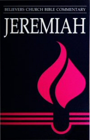 Believers Church Bible Commentary: Jeremiah (BCBC)