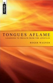 Tongues Aflame: Learning to Preach from the Apostles