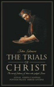 The Trials of Christ: The Moral Failures of Those Who Judge Jesus