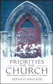 Priorities for the Church: Rediscovering the Leadership and Vision in the Church