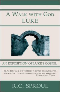 Walk With God: An Exposition of Luke's Gospel