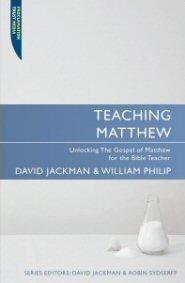 Teaching Matthew: Unlocking the Gospel of Matthew for the Bible Teacher