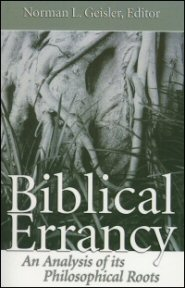 Biblical Errancy: An Analysis of its Philosophical Roots