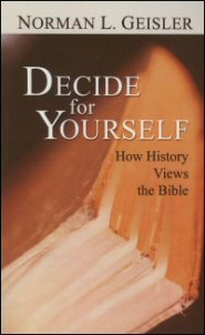 Decide for Yourself: How History Views the Bible