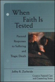 When Faith Is Tested: Pastoral Responses to Suffering and Tragic Death