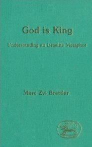 God is King: Understanding an Israelite Metaphor