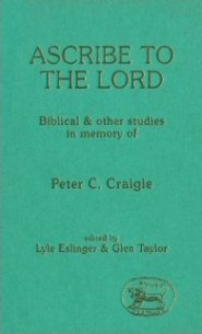 Ascribe to the Lord: Biblical and Other Essays in Memory of Peter C. Craigie