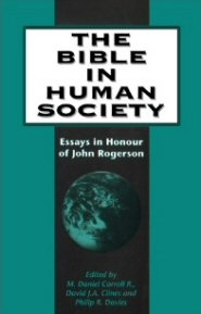 The Bible in Human Society: Essays in Honor of John Rogerson