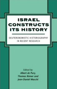 Israel Constructs its History: Deuteronomistic Historiography in Recent Research