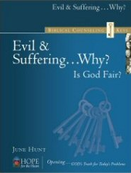 Biblical Counseling Keys on Evil & Suffering...Why?