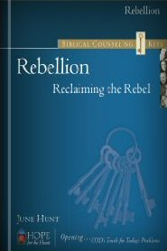 Biblical Counseling Keys on Rebellion