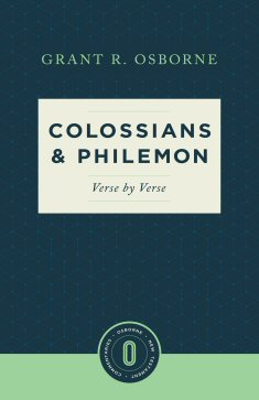 Colossians & Philemon Verse by Verse (Osborne New Testament Commentaries)