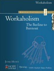 Biblical Counseling Keys on Workaholism