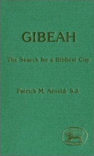 Gibeah: The Search for a Biblical City