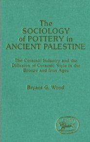Sociology of Pottery in Ancient Palestine: The Ceramic Industry and the Diffusion of Ceramic Style in the Bronze and Iron Ages