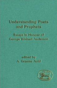 Understanding Poets and Prophets: Essays in Honour of George Wishart Anderson
