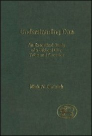 Understanding Dan: An Exegetical Study of a Biblical City, Tribe and Ancestor