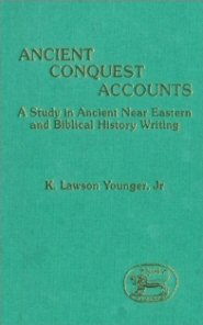 Ancient Conquest Accounts: A Study in Ancient Near Eastern and Biblical History Writing