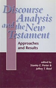 Discourse Analysis and the New Testament: Approaches and Results