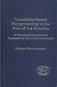 Transitivity-Based Foregrounding in the Acts of the Apostles: A Functional-Grammatical Approach to the Lukan Perspective